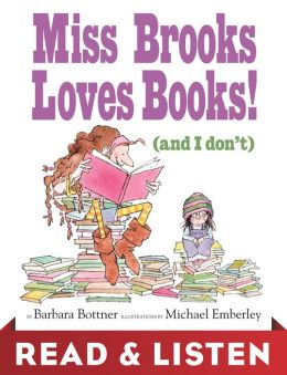 Miss Brooks Loves Books (And I Don't): Read & Listen Edition