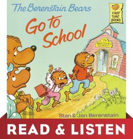 The Berenstain Bears Go To School (Berenstain Bears): Read & Listen Edition