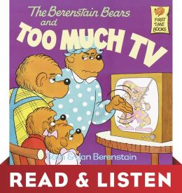 The Berenstain Bears and Too Much TV (Berenstain Bears): Read & Listen Edition