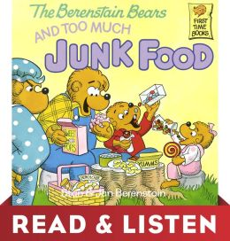 The Berenstain Bears and Too Much Junk Food: Read & Listen Edition