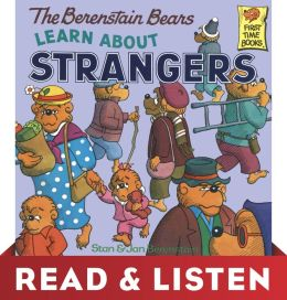 The Berenstain Bears Learn About Strangers: Read & Listen Edition