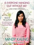 Product Image. Title: Is Everyone Hanging Out Without Me? (And Other Concerns), Author: Mindy Kaling