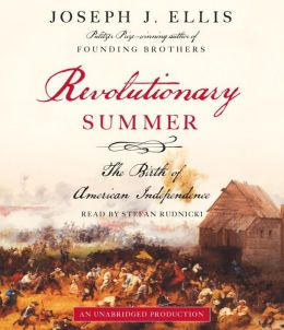 Revolutionary Summer: The Birth of American Independence