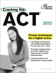 Book Cover Image. Title: Cracking the ACT, 2013 Edition, Author: Princeton Review