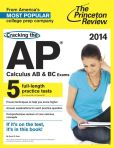 Book Cover Image. Title: Cracking the AP Calculus AB & BC Exams, 2014 Edition, Author: Princeton Review