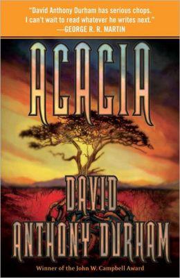 Acacia (Acacia Series #1)