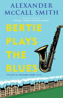 Bertie Plays The Blues (44 Scotland Street Series #7)