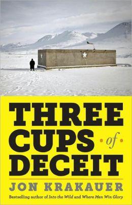 Three Cups of Deceit: How Greg Mortensen, Humanitarian Hero, Lost His Way