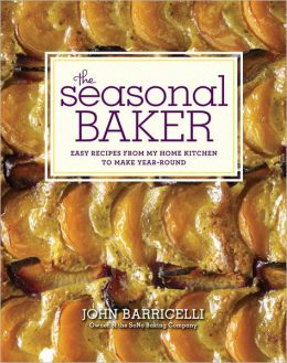 The Seasonal Baker: Easy Recipes from My Home Kitchen to Make Year-Round