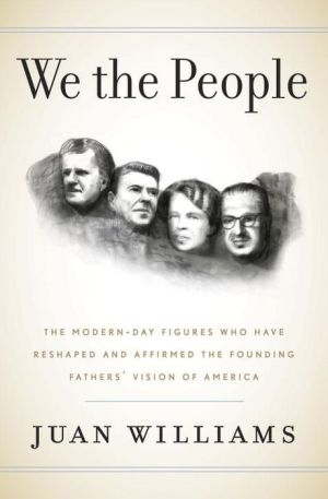 We the People: The Modern-Day Figures Who Have Reshaped and Affirmed the Founding Fathers' Vision of What America Is