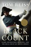 Book Cover Image. Title: The Black Count:  Glory, Revolution, Betrayal, and the Real Count of Monte Cristo (Pulitzer Prize for Biography), Author: Tom Reiss