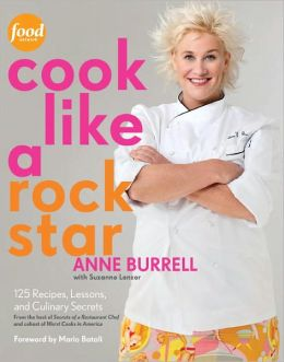 Cook Like a Rock Star: 125 Recipes, Lessons, and Culinary Secrets (PagePerfect NOOK Book)