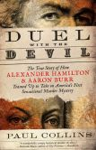 Book Cover Image. Title: Duel with the Devil:  The True Story of How Alexander Hamilton and Aaron Burr Teamed Up to Take on America's First Sensational Murder Mystery, Author: Paul Collins