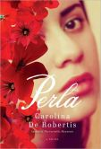 Book Cover Image. Title: Perla, Author: Carolina De Robertis