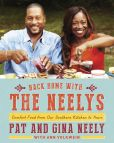 Book Cover Image. Title: Back Home with the Neelys:  Comfort Food from Our Southern Kitchen to Yours, Author: Pat Neely