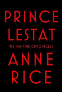 Prince Lestat (Vampire Chronicles Series #11)