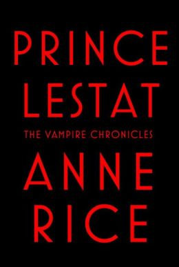 Prince Lestat (Vampire Chronicles Series #11)