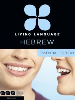 Living Language Hebrew, Essential Edition: Beginner course, including coursebook, audio CDs, and online learning