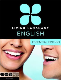 Living Language English, Essential Edition: Beginner course, including coursebook, audio CDs, and online learning