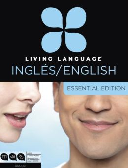 Living Language English for Spanish Speakers, Essential Edition: Beginner course, including coursebook, audio CDs, and online learning