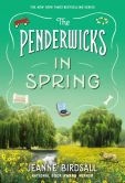 Book Cover Image. Title: The Penderwicks in Spring (The Penderwicks Series #4), Author: Jeanne Birdsall