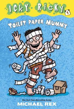 Toilet Paper Mummy (Icky Ricky Series #1)