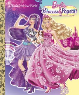 The Princess and the Popstar (Barbie Series)