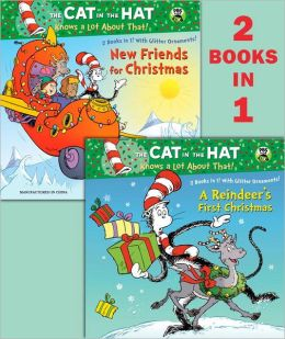 A Reindeer's First Christmas/New Friends for Christmas (The Cat in the Hat Knows a Lot About That Series)