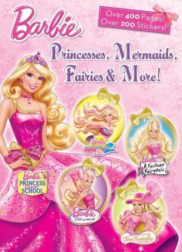 Princesses, Mermaids, Fairies & More! (Barbie)