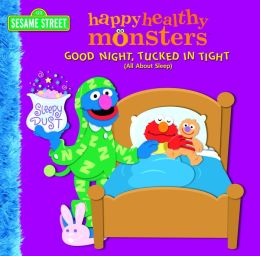 Good Night, Tucked in Tight: All About Sleep (Happy Healthy Monsters Series)