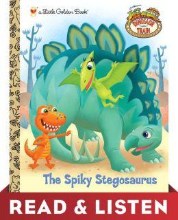 The Spiky Stegosaurus (Dinosaur Train Series): Read & Listen Edition