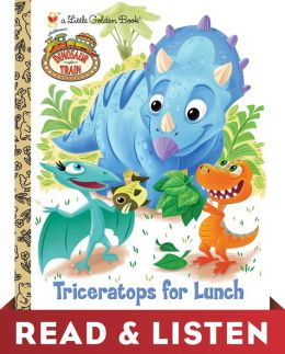 Triceratops for Lunch (Dinosaur Train Series): Read & Listen Edition