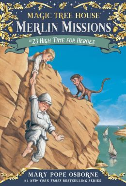 High Time for Heroes (Magic Tree House Series #51)