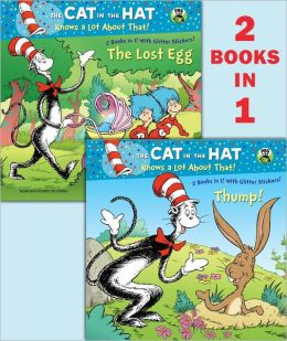 Thump!/The Lost Egg (The Cat in the Hat Knows a Lot About That Series)