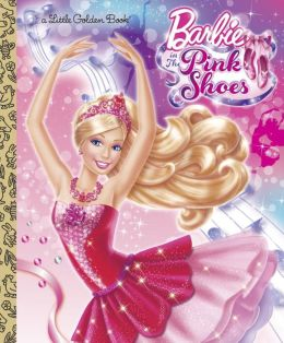 Barbie in the Pink Shoes Little Golden Book (Barbie