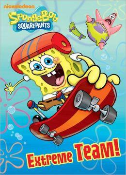 Extreme Team! (SpongeBob SquarePants)