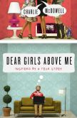 Book Cover Image. Title: Dear Girls Above Me:  Inspired by a True Story, Author: Charles McDowell