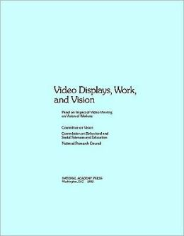 Video Displays, Work, and Vision
