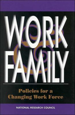 Work and Family: Policies for a Changing Work Force