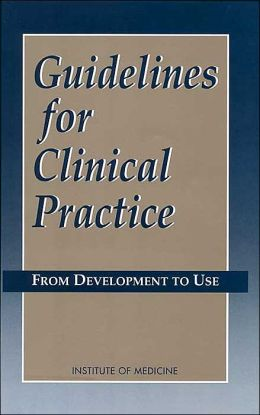 Guidelines for Clinical Practice: From Development to Use