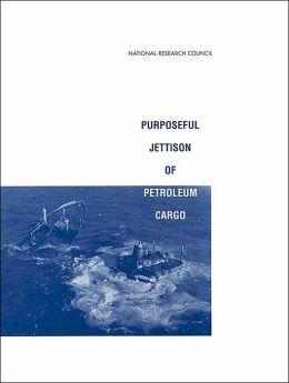 Purposeful Jettison of Petroleum Cargo