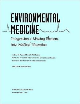 Environmental Medicine: Integrating a Missing Element into Medical Education