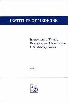 Interactions of Drugs, Biologics, and Chemicals in U.S. Military Forces