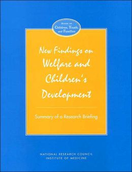 New Findings on Welfare and Children's Development: Summary of a Research Briefing