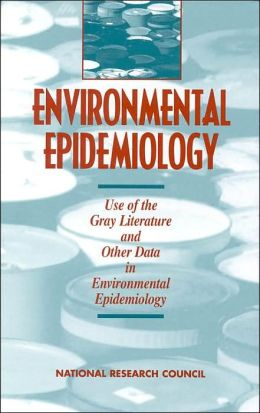 Environmental Epidemiology, Volume 2: Use of the Gray Literature and Other Data in Environmental Epidemiology