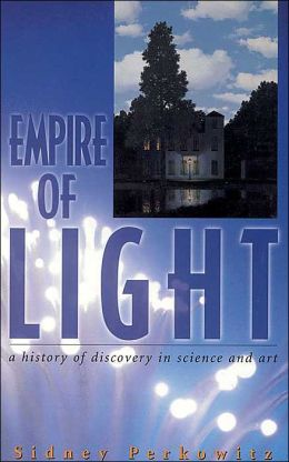 Empire of Light: A History of Discovery in Science and Art