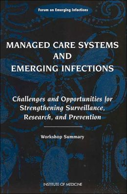 Managed Care Systems and Emerging Infections: Challenges and Opportunities for Strengthening Surveillance, Research, and Prevention, Workshop Summary