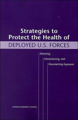 Strategies to Protect the Health of Deployed U. S. Forces: Detecting, Characterizing and Documenting Exposures
