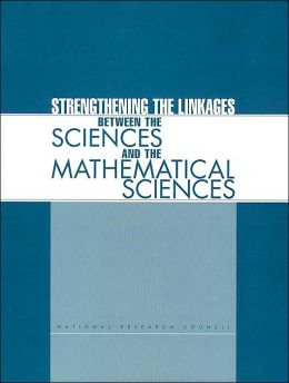 Strengthening the Linkages Between the Sciences and the Mathematical Sciences