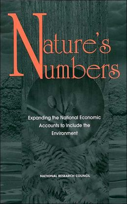 Nature's Numbers: Expanding the National Economic Accounts to Include the Environment